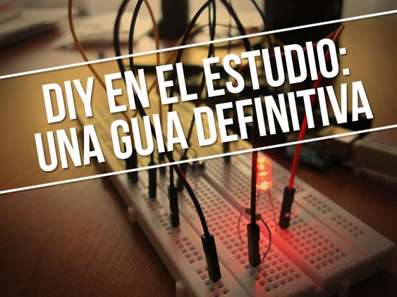 Guía definitiva: DIY en el estudio de grabación