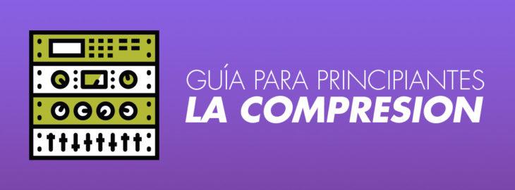 Guía para principantes: La compresion