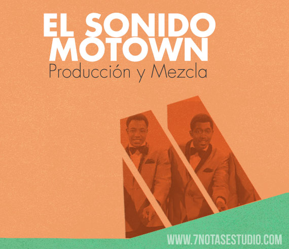 El sonido Motown: Produccion y mezcla