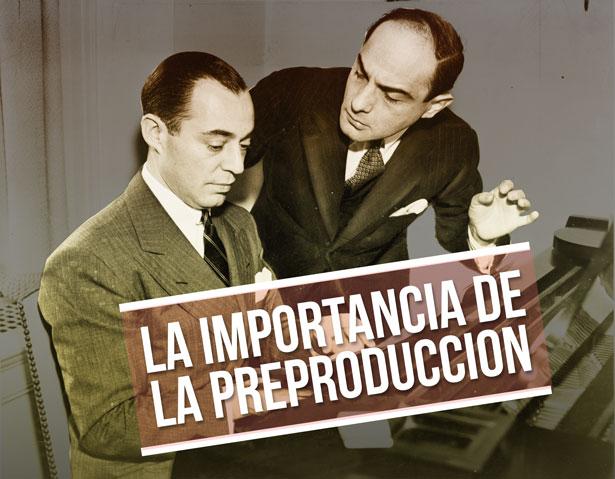 La importancia de la preproduccion
