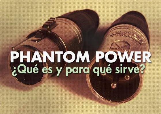 Que es y para que sirve el phantom power