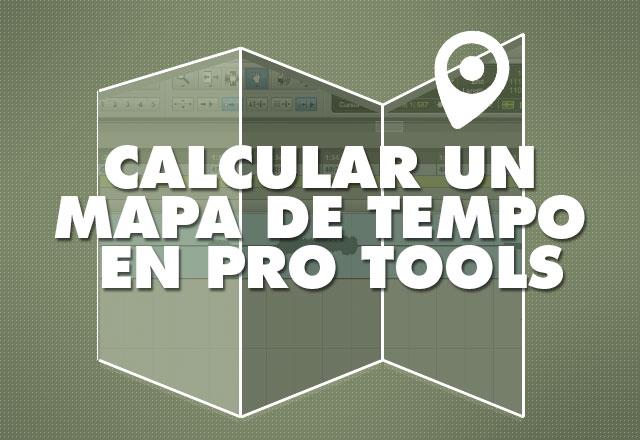 Como calcular el mapa de tempo de una cancion en Pro tools