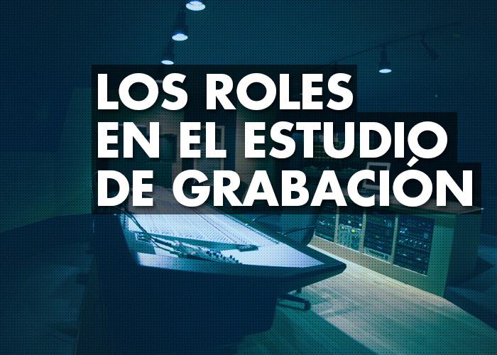 Los roles en el estudio de grabación