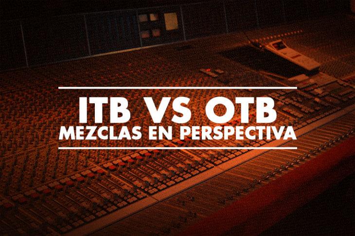 ITB vs OTB: Mezclas en perspectiva