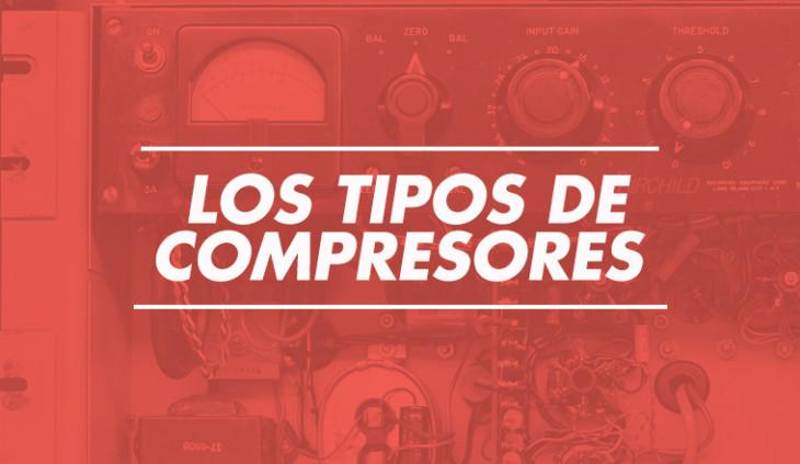 Los tipos de compresores de audio