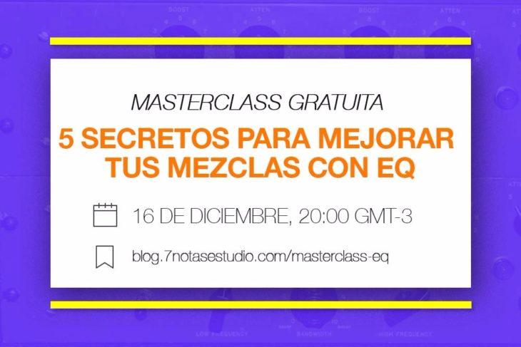 Masterclass Gratuita: 5 Secretos para mejorar tus mezclas con EQ