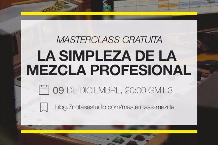 Master class Gratuita: La simpleza de una mezcla profesional