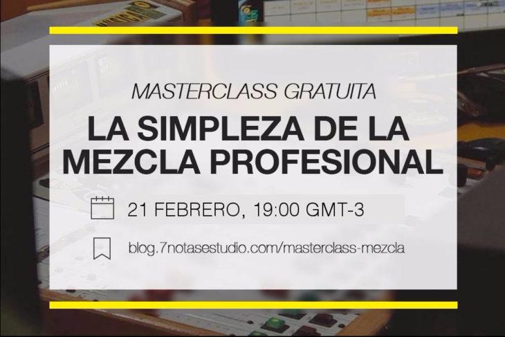 Masterclass de mezcla Gratuita: La simpleza de una mezcla pro